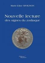Marie-Elise SIVIGNON - Nouvelle lecture des signes du zodiaque