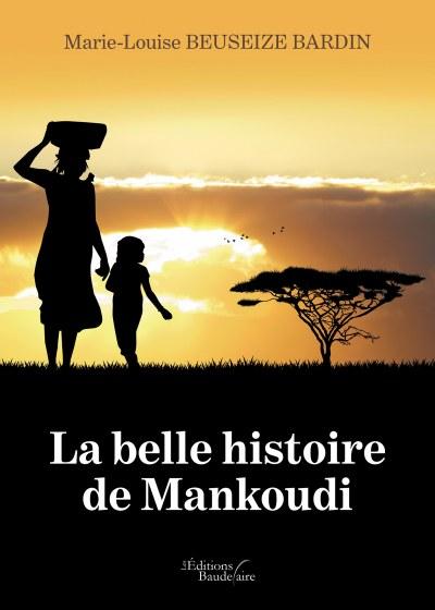 Marie-Louise BEUSEIZE BARDIN - La belle histoire de Mankoudi