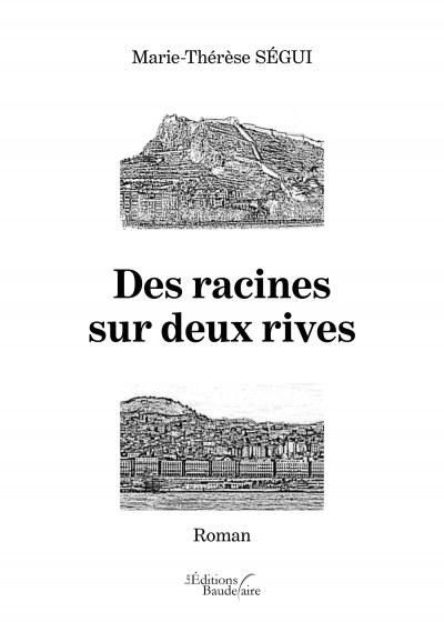 Marie-Thérèse SÉGUI - Des racines sur deux rives