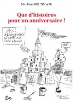 Martine BRUNSWIG - Que d'histoires pour un anniversaire !