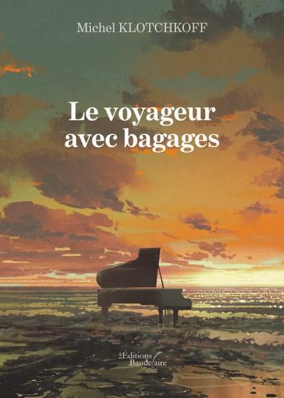Michel KLOTCHKOFF - Le voyageur avec bagages