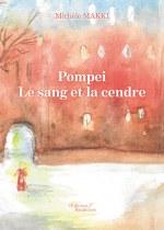 Michèle MAKKI - Pompéi - Le sang et la cendre