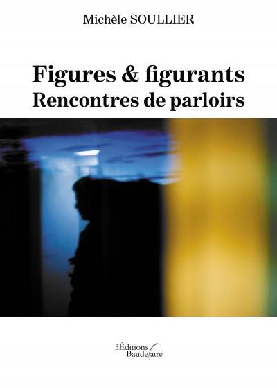 Michèle SOULLIER - Figures & figurants – Rencontres de parloirs
