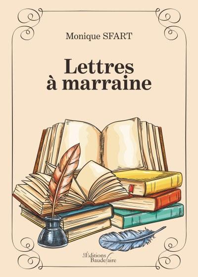 Monique SFART - Lettres à marraine