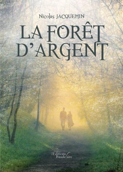 Nicolas JACQUEMIN - La forêt d'argent