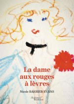 Nicole BARBIER EVANS - La dame aux rouges à lèvres
