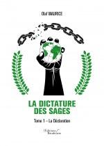 Olaf MAURICE - La Dictature des Sages – Tome 1 - La Déclaration