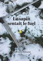 Paul  CRETIN-MAITENAZ - Le sapin sentait le fuel
