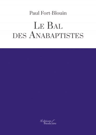 Paul FORT-BLOUIN - Le bal des anabaptistes