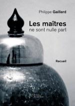 Philippe GAILLARD - Les maîtres ne sont nulle part
