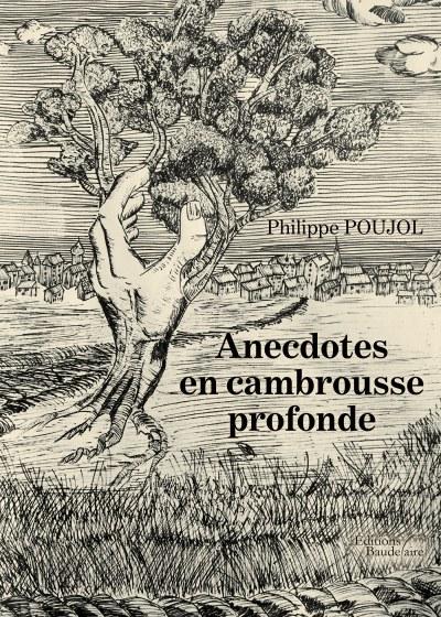 Philippe POUJOL - Anecdotes en cambrousse profonde