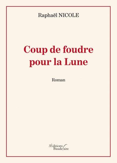 Raphaël NICOLE - Coup de foudre pour la Lune