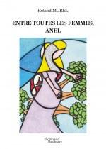Roland MOREL - Entre toutes les femmes, Anel