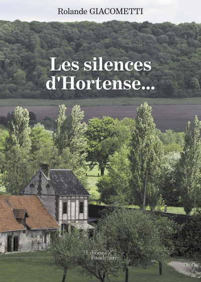 Rolande GIACOMETTI - Les silences d'Hortense...