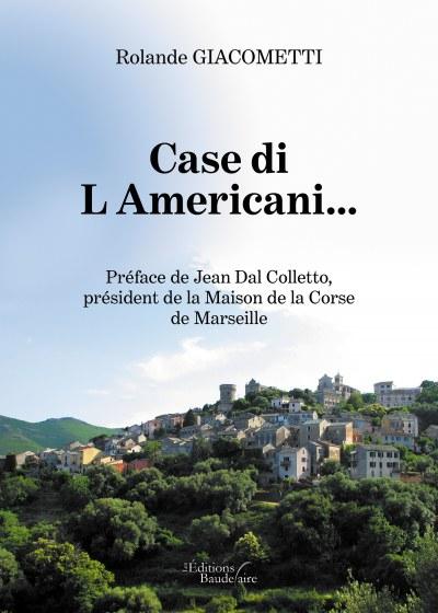 Rolande GIACOMETTI - Case di L Americani…