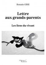 Romain GIRE - Lettre aux grands-parents – Les liens du vivant