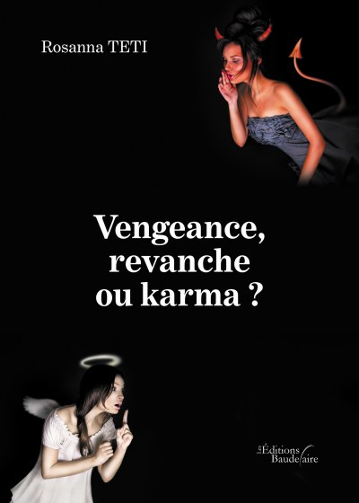 Rosanna TETI - Vengeance, revanche ou karma ?