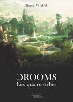 Rupert WACH - Drooms – Les quatre orbes