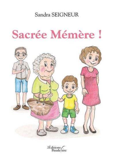 Sandra SEIGNEUR - Sacrée Mémère !