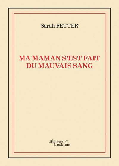 Sarah FETTER - Ma maman s'est fait du mauvais sang