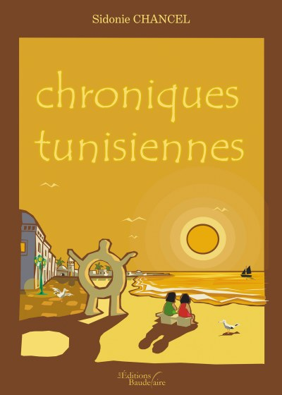 Sidonie CHANCEL - Chroniques tunisiennes