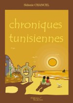 Sidonie CHANCEL - Chroniques tunisiennes