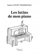 Solène COURT THORRIGNAC - Les lutins de mon piano