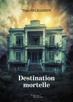 Théo BELHASSEN - Destination mortelle