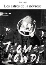 Tom Lowdi - Les astres de la névrose