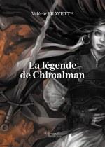 Valérie BRAYETTE - La légende de Chimalman