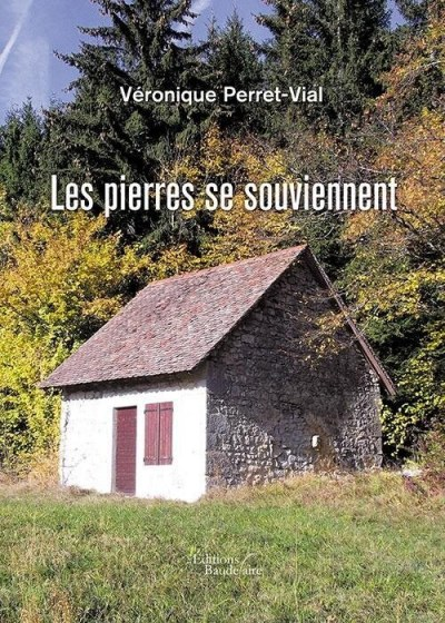 Véronique PERRET-VIAL - Les pierres se souviennent